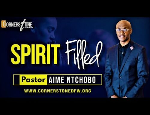 SPIRIT FILLED | Pastor Aime Ntchobo